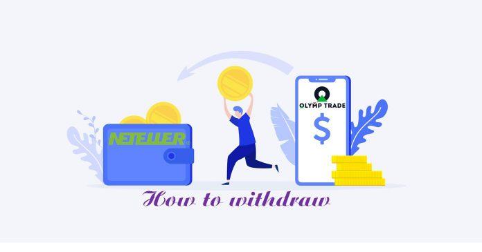 Hướng dẫn cách rút tiền Olymp Trade về ví điện tử Neteller