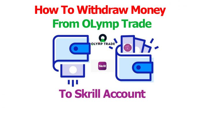 How To Withdraw Money From Olymp Trade To Skrill Account