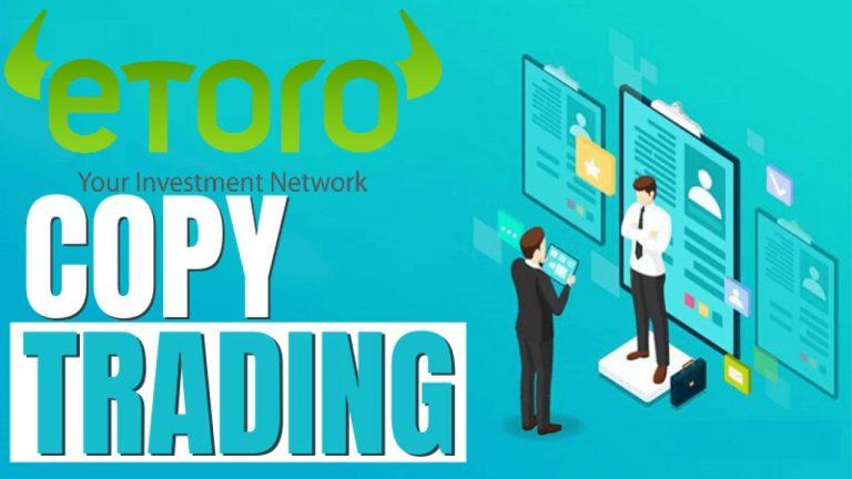 Copy Trade Là Gì? Những Điều Cần Biết Về Copy Trade Tại Etoro