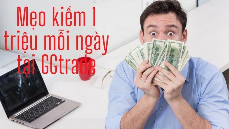 Mẹo Kiếm Tiền 1 Triệu Mỗi Ngày Với Room Tín Hiệu Tại GGtrade – Ngày 4