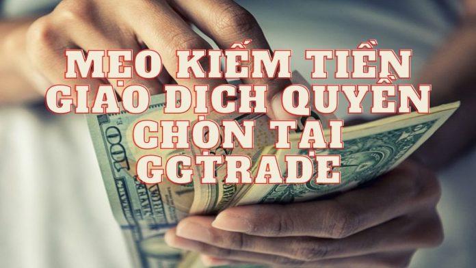 Mẹo Kiếm Tiền Quyền Chọn Hiệu Quả Tại GGtrade - Ngày 11