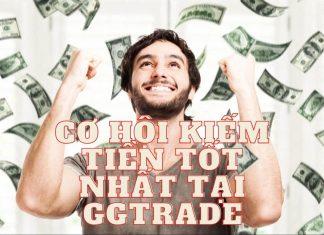 Cơ Hội Kiếm Tiền Online Tốt Nhất Tại GGtrade - Ngày Thứ 14