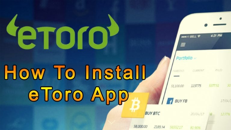 How To Install Etoro App On Smartphones Updated 05/2021