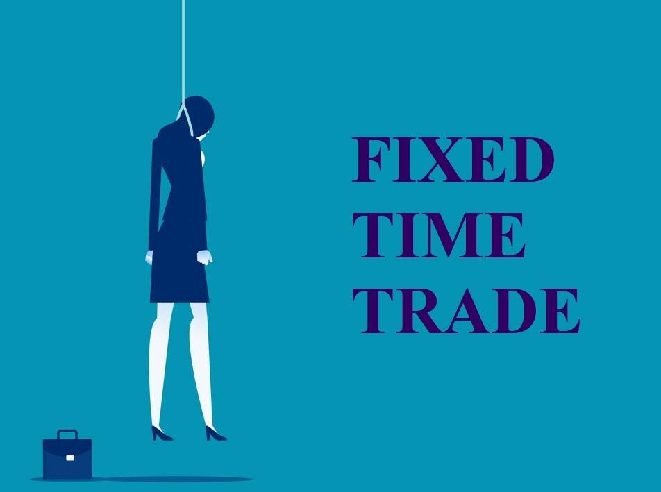 Hạn chế tối đa các giao dịch Fixed Time