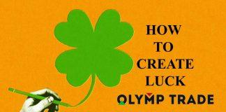May mắn trong giao dịch Olymp Trade: Hãy tạo ra nó