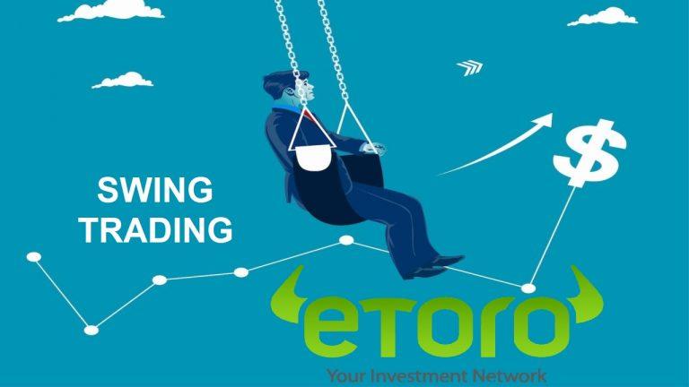 Swing Trading Là Gì? Cách Sử Dụng Swing Trading Hiệu Quả Tại Etoro