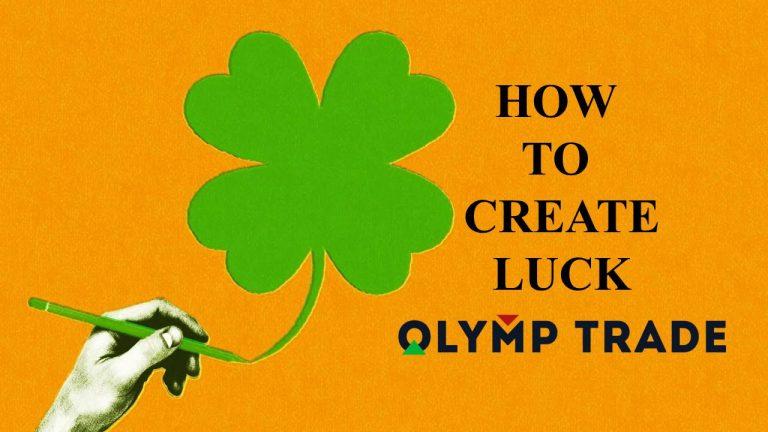 Keberuntungan dalam perdagangan di Olymp Trade: Buatlah sendiri (Bagian 16/20)