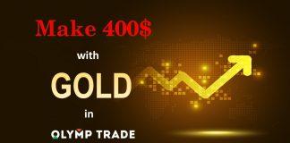 Cách Kiếm Hơn 400$ Khi Trade Vàng Tại Olymp Trade