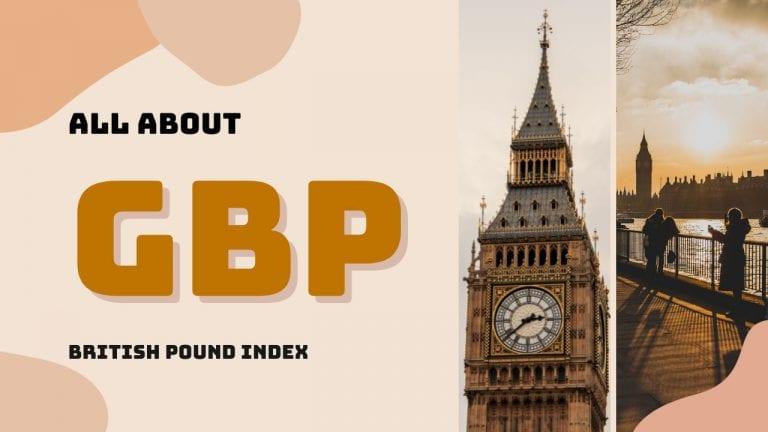 GBP – Đồng Bảng Anh: Đồng tiền biến động mạnh nhất thế giới